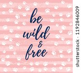 be wild and beautiful slogan ... | Shutterstock .eps vector #1192846009