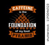 caffeine is the foundation of... | Shutterstock .eps vector #1193046523