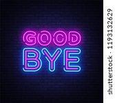 good bye neon text vector... | Shutterstock .eps vector #1193132629