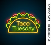 traditional taco tuesday neon... | Shutterstock .eps vector #1193206603
