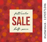 autumn sale design with dots in ... | Shutterstock .eps vector #1193571346
