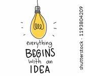 lightbulb everything begins... | Shutterstock .eps vector #1193804209