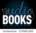 audio book vector sign.... | Shutterstock .eps vector #1193851300