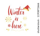 winter is here greeting badge...   Shutterstock .eps vector #1193872666