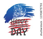 happy columbus day national usa ... | Shutterstock .eps vector #1193875753