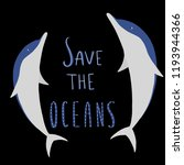 save the oceans dolphins... | Shutterstock .eps vector #1193944366