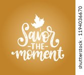 savor the moment  hand...   Shutterstock .eps vector #1194036670