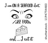 """"""" i am on a seafood diet. i see ...   Shutterstock .eps vector #1194754483"""