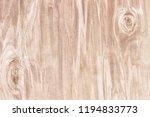 light wood background. wooden... | Shutterstock . vector #1194833773
