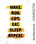 wake. run. lift. eat. sleep.... | Shutterstock .eps vector #1194922753