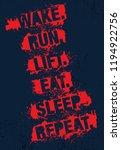 wake. run. lift. eat. sleep.... | Shutterstock .eps vector #1194922756