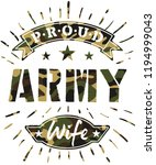 proud army wife t shirt design... | Shutterstock .eps vector #1194999043