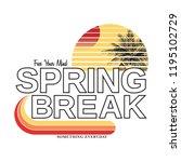 spring break slogan for t shirt ...   Shutterstock .eps vector #1195102729