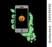 phone in zombie hand pumpkin... | Shutterstock .eps vector #1195195450