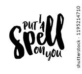 i put a spell on you. hand... | Shutterstock .eps vector #1195214710