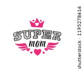 super mom. print for t shirt... | Shutterstock .eps vector #1195278616