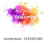 hello autumn   handwritten... | Shutterstock .eps vector #1195351180