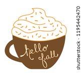 hello fall pumpkin coffee | Shutterstock .eps vector #1195442470