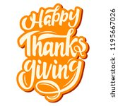 happy thanksgiving. handwritten ... | Shutterstock .eps vector #1195667026
