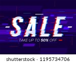 sale poster  banner.glitch... | Shutterstock .eps vector #1195734706