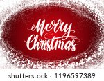 merry christmas calligraphy... | Shutterstock .eps vector #1196597389