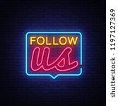 follow us neon text . follow us ... | Shutterstock . vector #1197127369