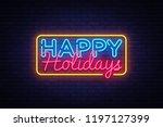happy holidays neon text .... | Shutterstock . vector #1197127399