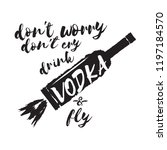 don't worry don't cry drink... | Shutterstock .eps vector #1197184570
