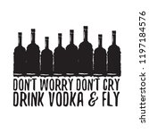 don't worry don't cry drink... | Shutterstock .eps vector #1197184576
