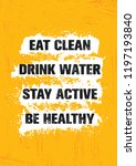 eat clean. drink water. stay... | Shutterstock .eps vector #1197193840
