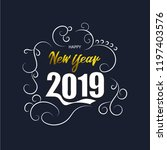 2019 happy new year concept. | Shutterstock .eps vector #1197403576