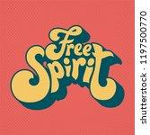 free spirit typography style... | Shutterstock .eps vector #1197500770