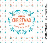 merry christmas and happy new... | Shutterstock .eps vector #1197501253