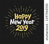 happy new year 2019 gold text... | Shutterstock .eps vector #1197543550