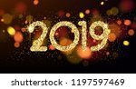 shiny 2019 happy new year... | Shutterstock .eps vector #1197597469