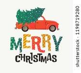 christmas card. red retro truck ... | Shutterstock .eps vector #1198719280