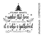 it's not what's under the tree  ... | Shutterstock .eps vector #1198963120
