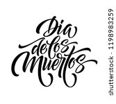 day of the dead. hand lettering ...   Shutterstock .eps vector #1198983259