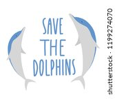 save the dolphins vector | Shutterstock .eps vector #1199274070