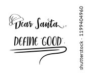Dear Santa  Define Good ....