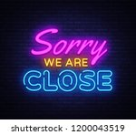 sorry we are close neon sign... | Shutterstock .eps vector #1200043519