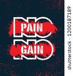 no pain. no gain. inspiring... | Shutterstock .eps vector #1200187189