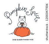 pumpkin spice and everything... | Shutterstock .eps vector #1200347506
