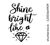 shine bright like a diamond.... | Shutterstock .eps vector #1200364909