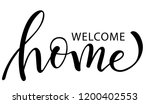 welcome home. hand drawn... | Shutterstock .eps vector #1200402553