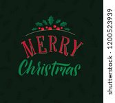 merry christmas calligraphy... | Shutterstock .eps vector #1200523939