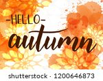hello autumn   handwritten... | Shutterstock .eps vector #1200646873