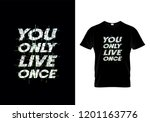 you only live once typography t ...   Shutterstock .eps vector #1201163776