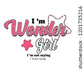 i am wonder girl. i am not... | Shutterstock . vector #1201735216
