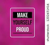 make yourself proud.... | Shutterstock .eps vector #1202651416